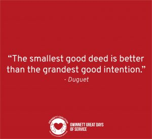 """The smallest good deed is better than the grandest good intention."" - Duguet"