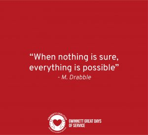 """When nothing is sure, everything is possible."" - M. Drabble"